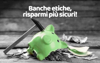 Banche etiche: come mettere al sicuro i propri risparmi